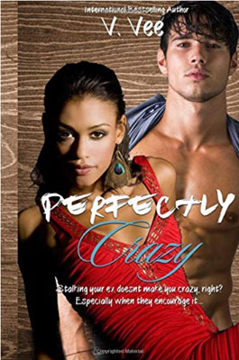 https://www.amazon.com/Perfectly-Crazy-Novella-V-Vee-ebook/dp/B07ML5XJLD/ref=tmm_kin_swatch_0?_encoding=UTF8&qid=&sr=