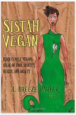 https://www.amazon.com/Sistah-Vegan-Women-Identity-Society/dp/1590561457/ref=sr_1_5?s=books&ie=UTF8&qid=1515845691&sr=1-5&keywords=black+Women+authors