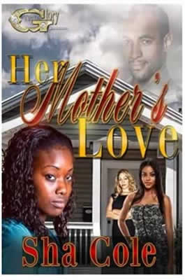 https://www.amazon.com/Her-Mothers-Love-Sha-Cole/dp/1500342254/ref=tmm_pap_swatch_0?_encoding=UTF8&qid=&sr=